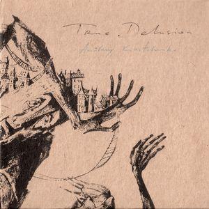Andrey Kiritchenko - True Delusion
