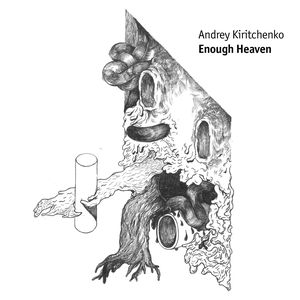 Andrey Kiritchenko - Enough Heaven